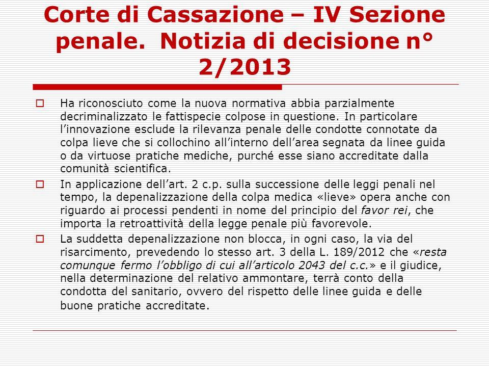 Corte di Cassazione – IV Sezione penale. Notizia di decisione n° 2/2013 Ha riconosciuto come la nuova normativa abbia parzialmente decriminalizzato le