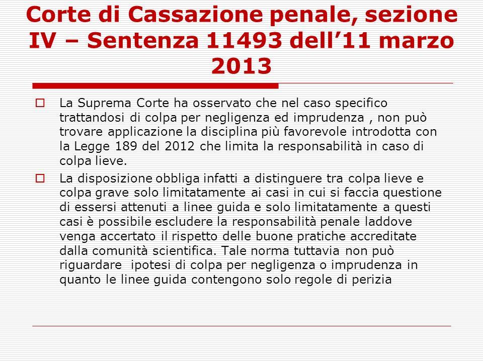 Corte di Cassazione penale, sezione IV – Sentenza 11493 dell11 marzo 2013 La Suprema Corte ha osservato che nel caso specifico trattandosi di colpa pe