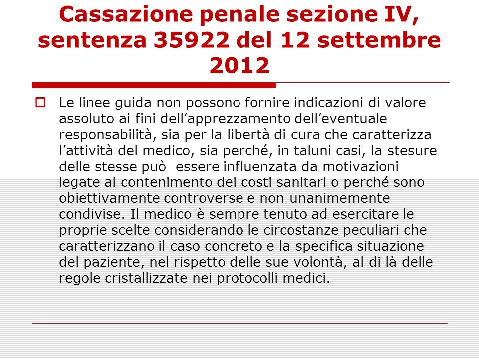 Cassazione penale sezione IV, sentenza 35922 del 12 settembre 2012 Le linee guida non possono fornire indicazioni di valore assoluto ai fini dellappre