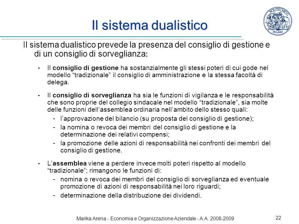 Marika Arena - Economia e Organizzazione Aziendale - A.A. 2008-2009 22 Il sistema dualistico Il sistema dualistico prevede la presenza del consiglio d