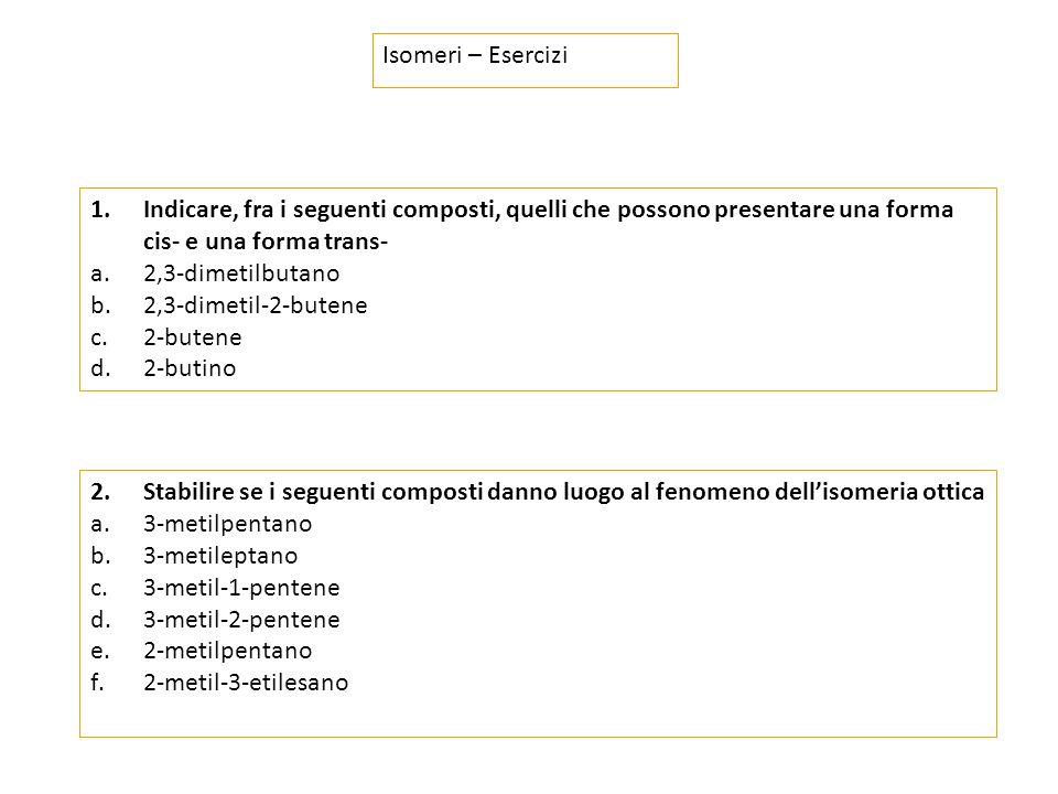 Isomeri – soluzioni (1) 1.Forme cis e forme trans b.
