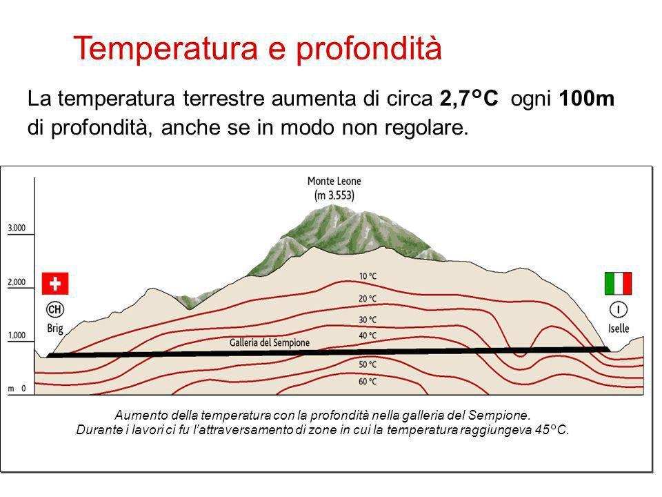 La temperatura terrestre aumenta di circa 2,7°C ogni 100m di profondità, anche se in modo non regolare. 6 Temperatura e profondità Aumento della tempe