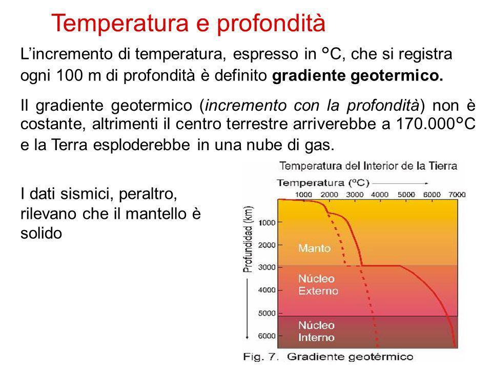 7 Lincremento di temperatura, espresso in °C, che si registra ogni 100 m di profondità è definito gradiente geotermico. Il gradiente geotermico (incre