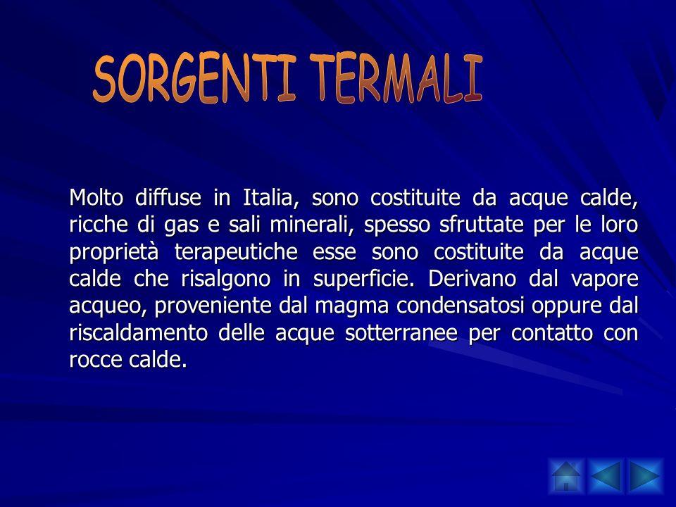 Molto diffuse in Italia, sono costituite da acque calde, ricche di gas e sali minerali, spesso sfruttate per le loro proprietà terapeutiche esse sono
