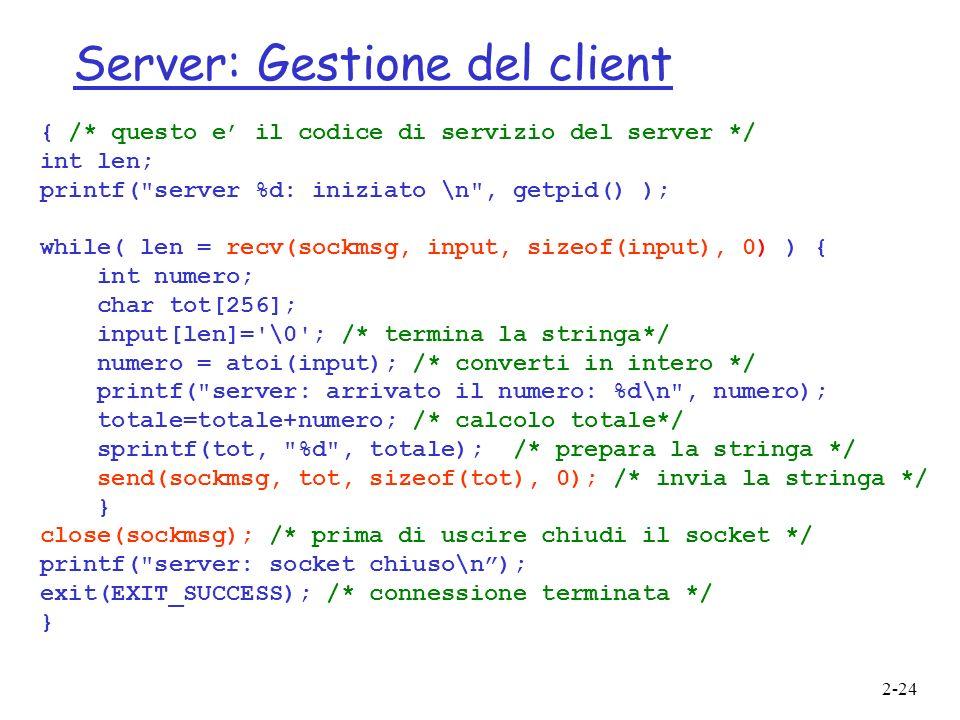 2-24 { /* questo e il codice di servizio del server */ int len; printf(