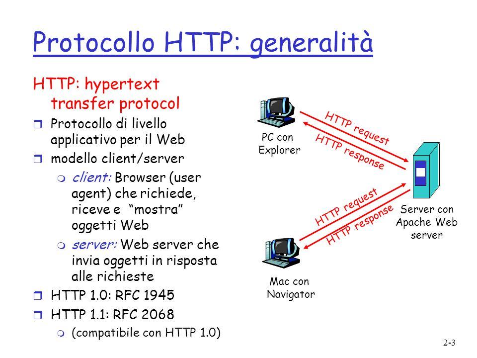 2-3 Protocollo HTTP: generalità HTTP: hypertext transfer protocol r Protocollo di livello applicativo per il Web r modello client/server m client: Bro