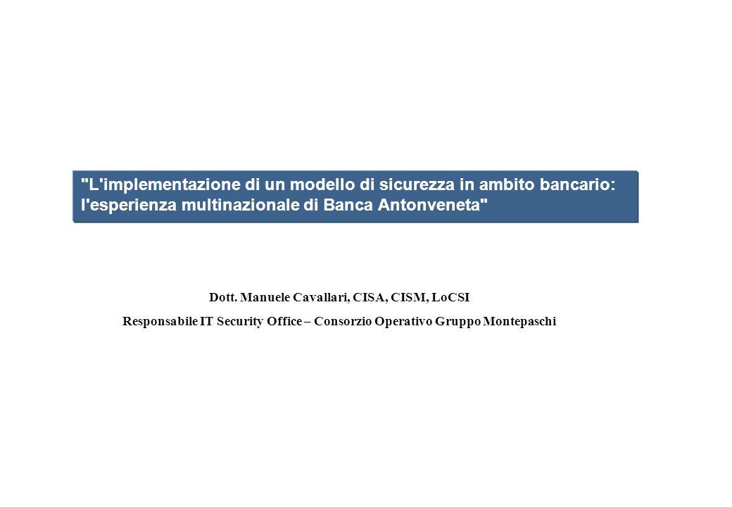 L implementazione di un modello di sicurezza in ambito bancario: l esperienza multinazionale di Banca Antonveneta Dott.