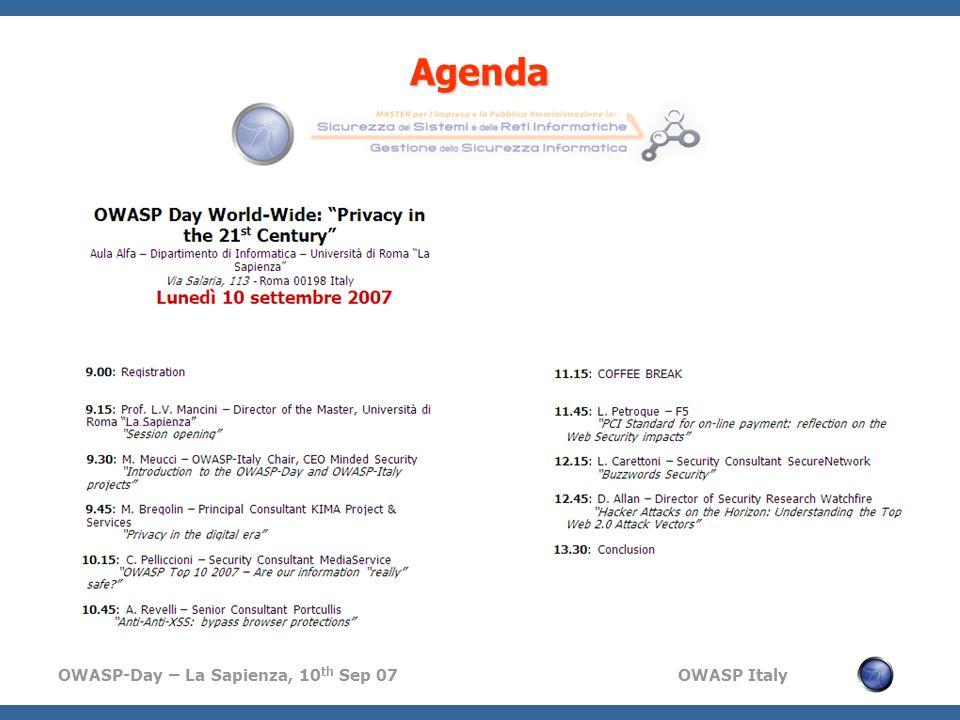 OWASP-Day – La Sapienza, 10 th Sep 07 OWASP Italy Agenda