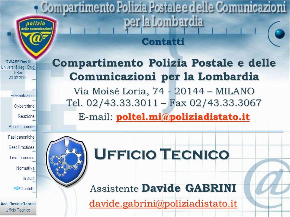 Ass. Davide Gabrini Ufficio Tecnico Ass. Davide Gabrini Ufficio Tecnico Presentazioni Cybercrime Reazione Analisi forense Fasi canoniche Best Practice