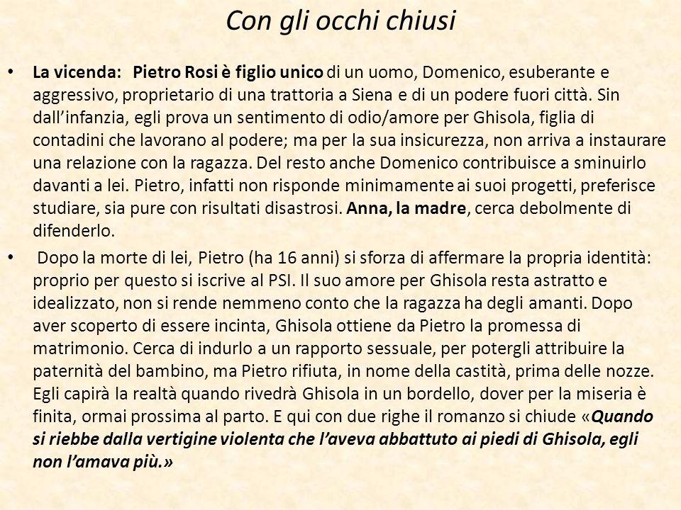 Con gli occhi chiusi La vicenda: Pietro Rosi è figlio unico di un uomo, Domenico, esuberante e aggressivo, proprietario di una trattoria a Siena e di