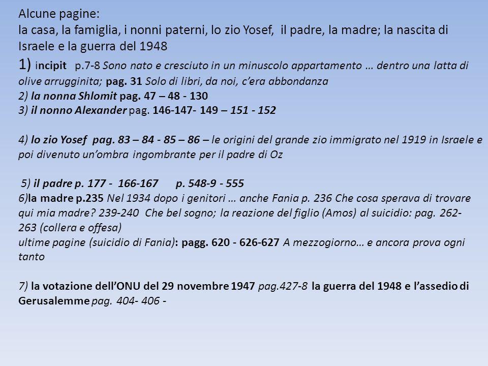 Alcune pagine: la casa, la famiglia, i nonni paterni, lo zio Yosef, il padre, la madre; la nascita di Israele e la guerra del 1948 1) incipit p.7-8 So