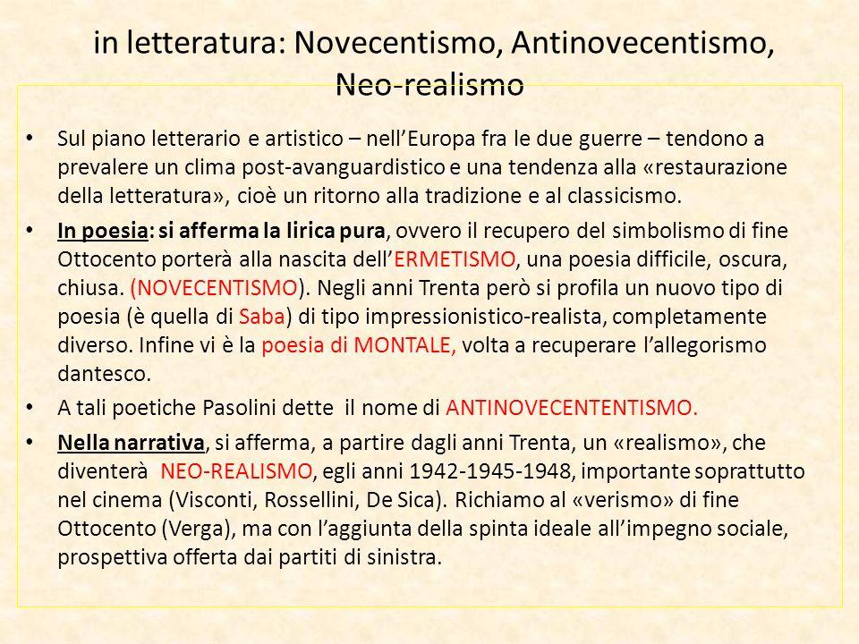 in letteratura: Novecentismo, Antinovecentismo, Neo-realismo Sul piano letterario e artistico – nellEuropa fra le due guerre – tendono a prevalere un