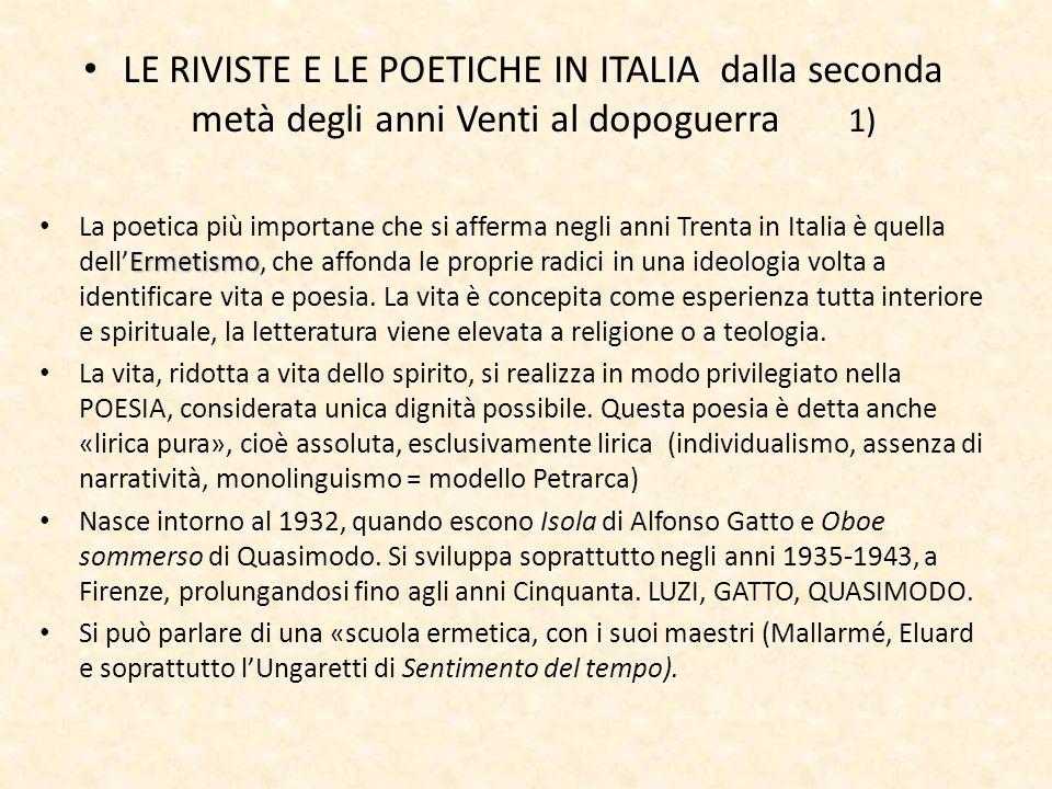 LE RIVISTE E LE POETICHE IN ITALIA dalla seconda metà degli anni Venti al dopoguerra 1) Ermetismo La poetica più importane che si afferma negli anni T