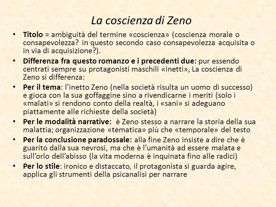 La coscienza di Zeno Titolo = ambiguità del termine «coscienza» (coscienza morale o consapevolezza? in questo secondo caso consapevolezza acquisita o