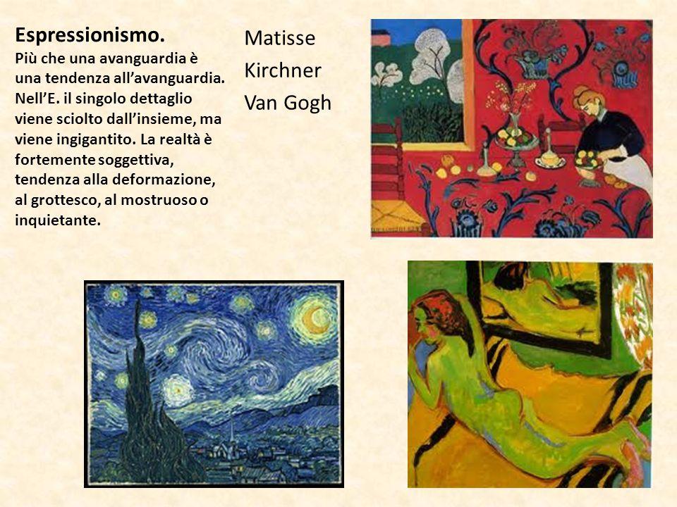 Espressionismo. Più che una avanguardia è una tendenza allavanguardia. NellE. il singolo dettaglio viene sciolto dallinsieme, ma viene ingigantito. La