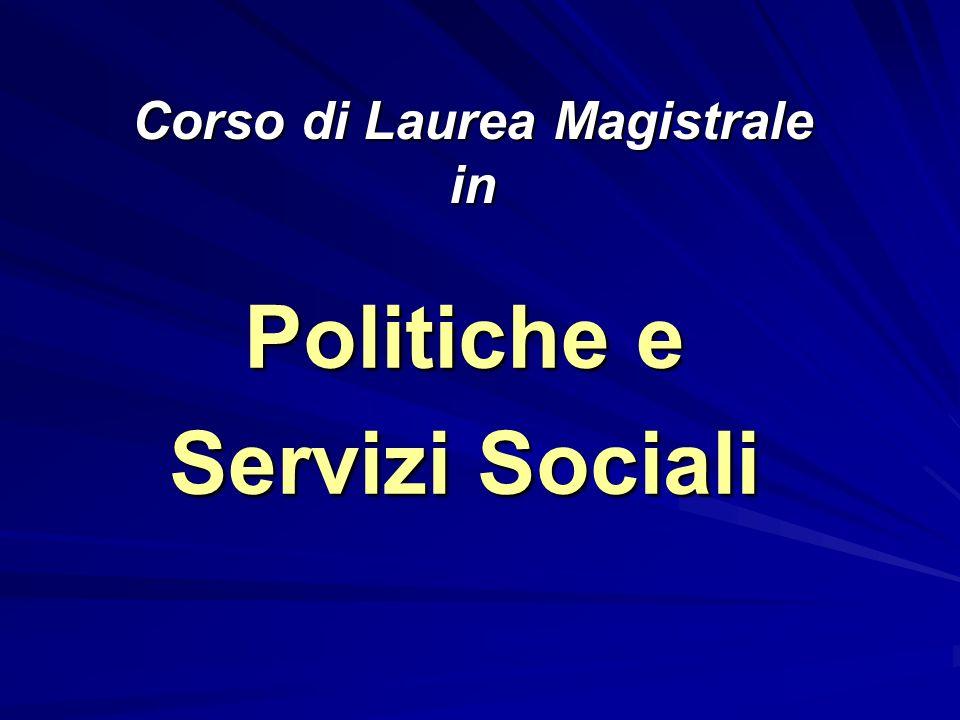 Corso di Laurea Magistrale in Politiche e Servizi Sociali