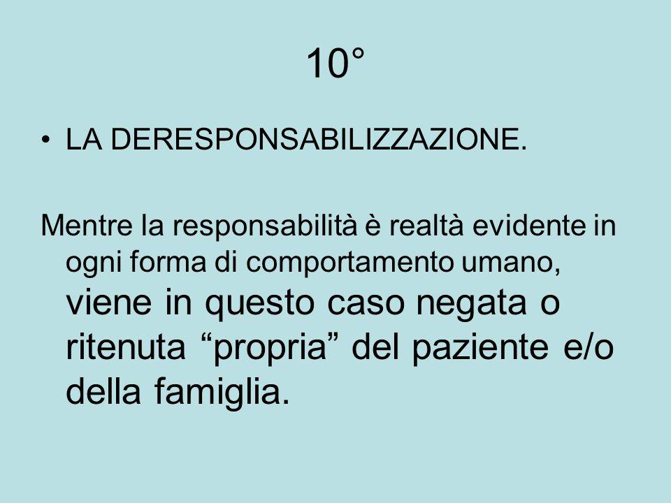 10° LA DERESPONSABILIZZAZIONE.