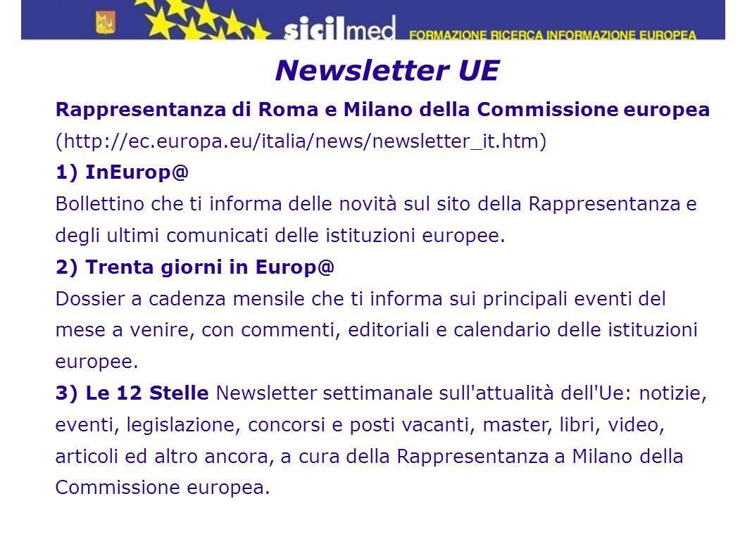 Newsletter UE Rappresentanza di Roma e Milano della Commissione europea (http://ec.europa.eu/italia/news/newsletter_it.htm) 1) InEurop@ Bollettino che
