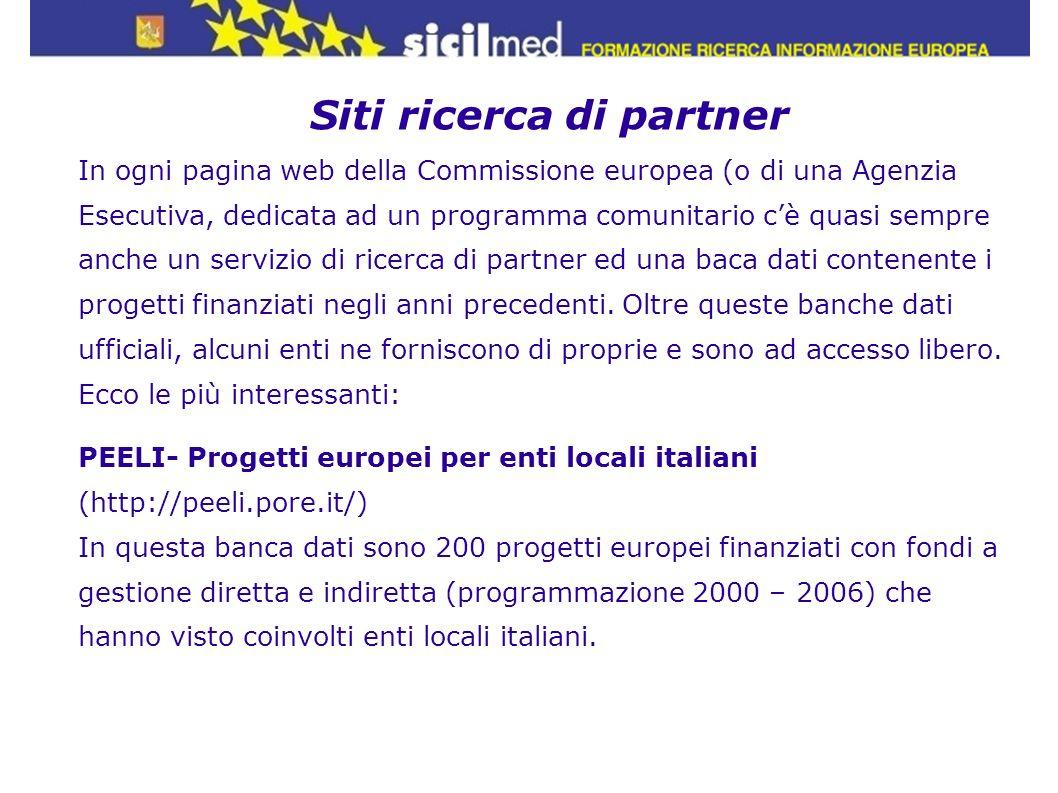 Siti ricerca di partner Ricerca partner progetti giovani www.salto-youth.net Regione Campania http://www.sito.regione.campania.it/ue/U_E_partners.HTM FORMEZ http://crm.formez.it/crm/ricerca_partner/?q=partnersearch Provincia di Cagliari http://www.provincia.cagliari.it/ProvinciaCa/it/ed_ricercapartner.wp
