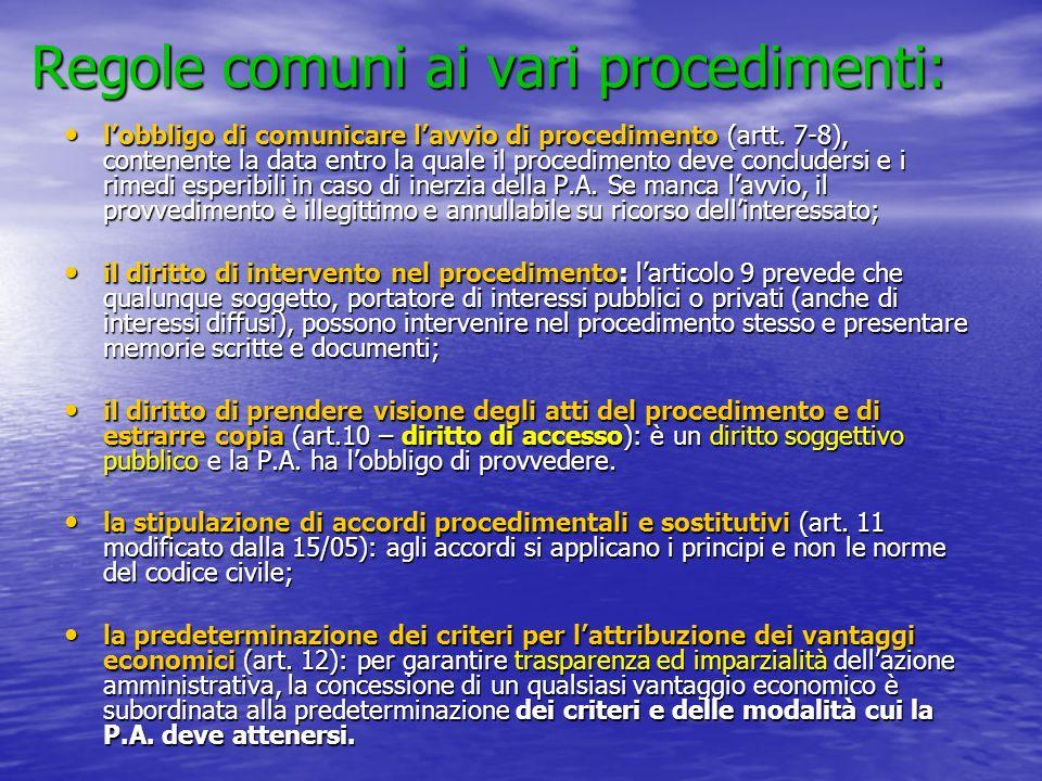 Regole comuni ai vari procedimenti: lobbligo di comunicare lavvio di procedimento (artt. 7-8), contenente la data entro la quale il procedimento deve