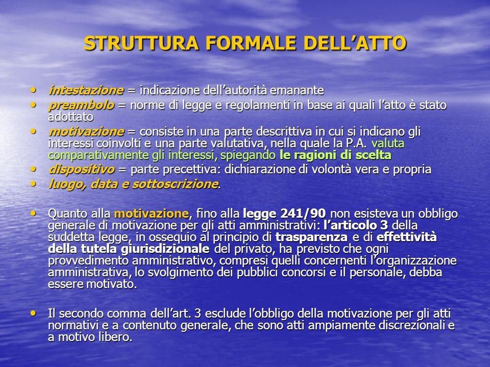 STRUTTURA FORMALE DELLATTO intestazione = indicazione dellautorità emanante intestazione = indicazione dellautorità emanante preambolo = norme di legg