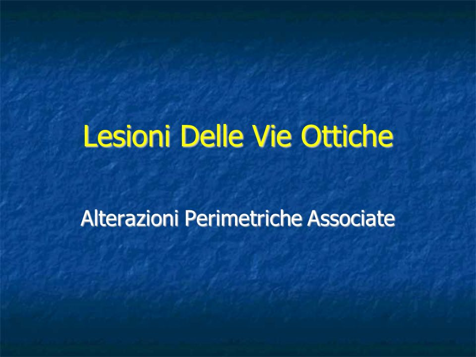 Lesioni Delle Vie Ottiche Alterazioni Perimetriche Associate