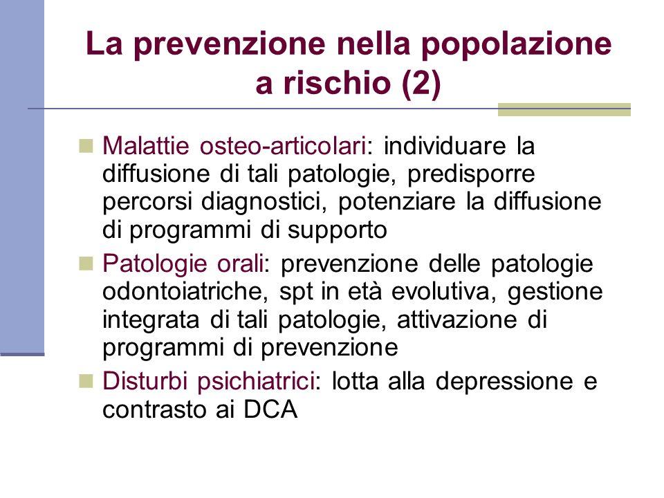 La prevenzione nella popolazione a rischio (2) Malattie osteo-articolari: individuare la diffusione di tali patologie, predisporre percorsi diagnostic