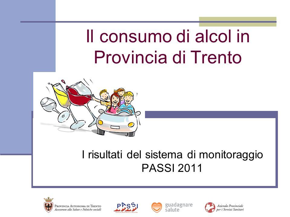 Il consumo di alcol in Provincia di Trento I risultati del sistema di monitoraggio PASSI 2011