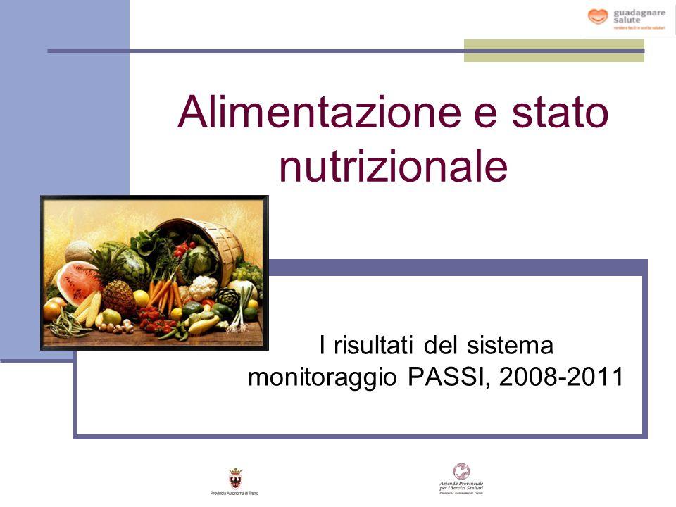 Alimentazione e stato nutrizionale I risultati del sistema monitoraggio PASSI, 2008-2011