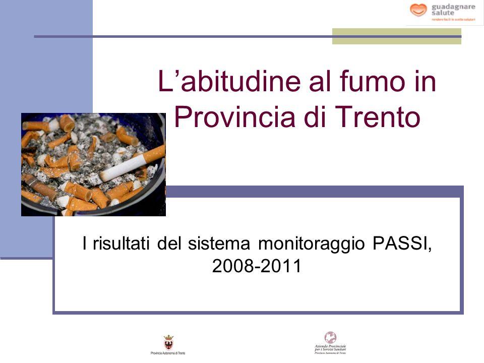 Labitudine al fumo in Provincia di Trento I risultati del sistema monitoraggio PASSI, 2008-2011