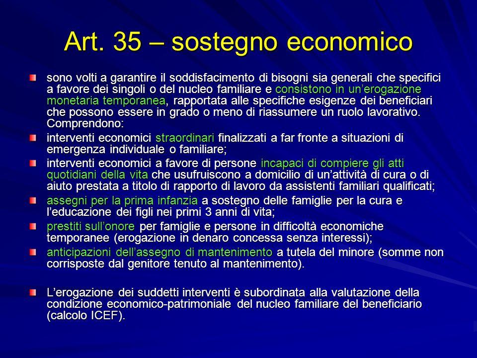 Art. 35 – sostegno economico sono volti a garantire il soddisfacimento di bisogni sia generali che specifici a favore dei singoli o del nucleo familia
