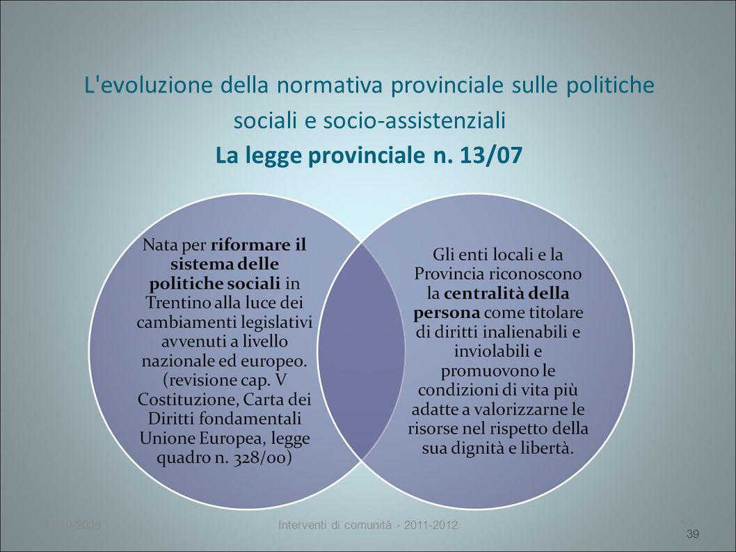 L evoluzione della normativa provinciale sulle politiche sociali e socio-assistenziali La legge provinciale n.