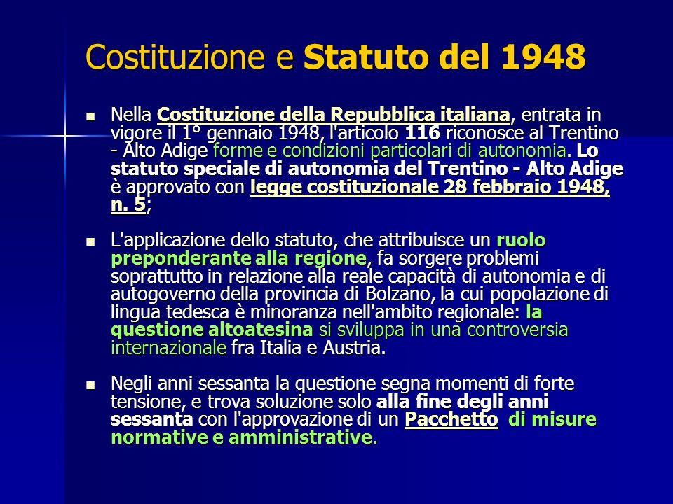 Costituzione e Statuto del 1948 Nella Costituzione della Repubblica italiana, entrata in vigore il 1° gennaio 1948, l'articolo 116 riconosce al Trenti
