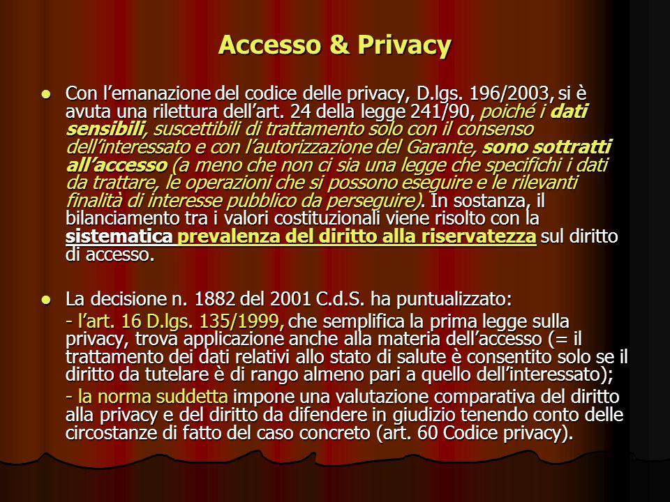 Accesso & Privacy Con lemanazione del codice delle privacy, D.lgs. 196/2003, si è avuta una rilettura dellart. 24 della legge 241/90, poiché i dati se