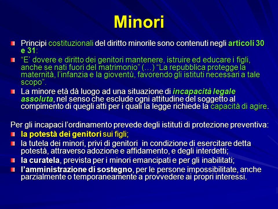 Minori Principi costituzionali del diritto minorile sono contenuti negli articoli 30 e 31: E dovere e diritto dei genitori mantenere, istruire ed educ