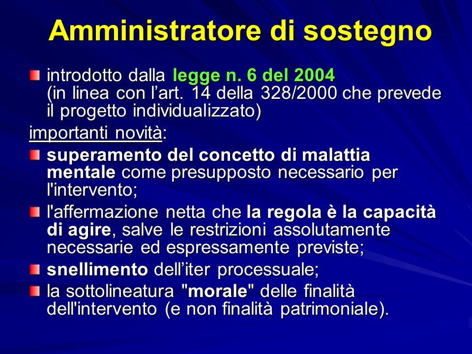 Amministratore di sostegno introdotto dalla legge n. 6 del 2004 (in linea con lart. 14 della 328/2000 che prevede il progetto individualizzato) import
