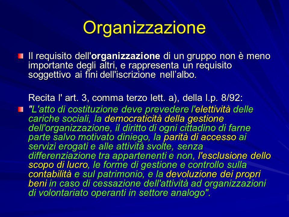 Organizzazione Il requisito dell'organizzazione di un gruppo non è meno importante degli altri, e rappresenta un requisito soggettivo ai fini dell'isc