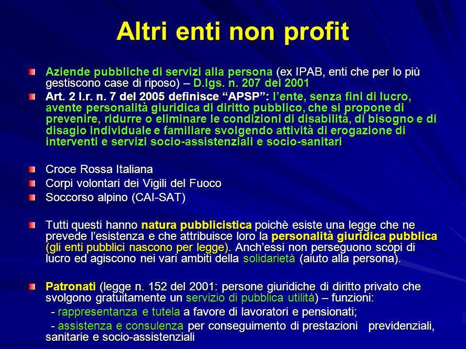 Altri enti non profit Aziende pubbliche di servizi alla persona (ex IPAB, enti che per lo più gestiscono case di riposo) – D.lgs. n. 207 del 2001 Art.