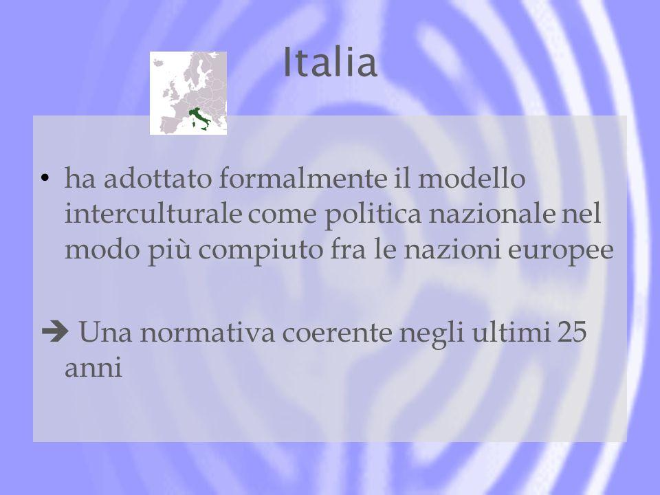 Italia ha adottato formalmente il modello interculturale come politica nazionale nel modo più compiuto fra le nazioni europee Una normativa coerente negli ultimi 25 anni