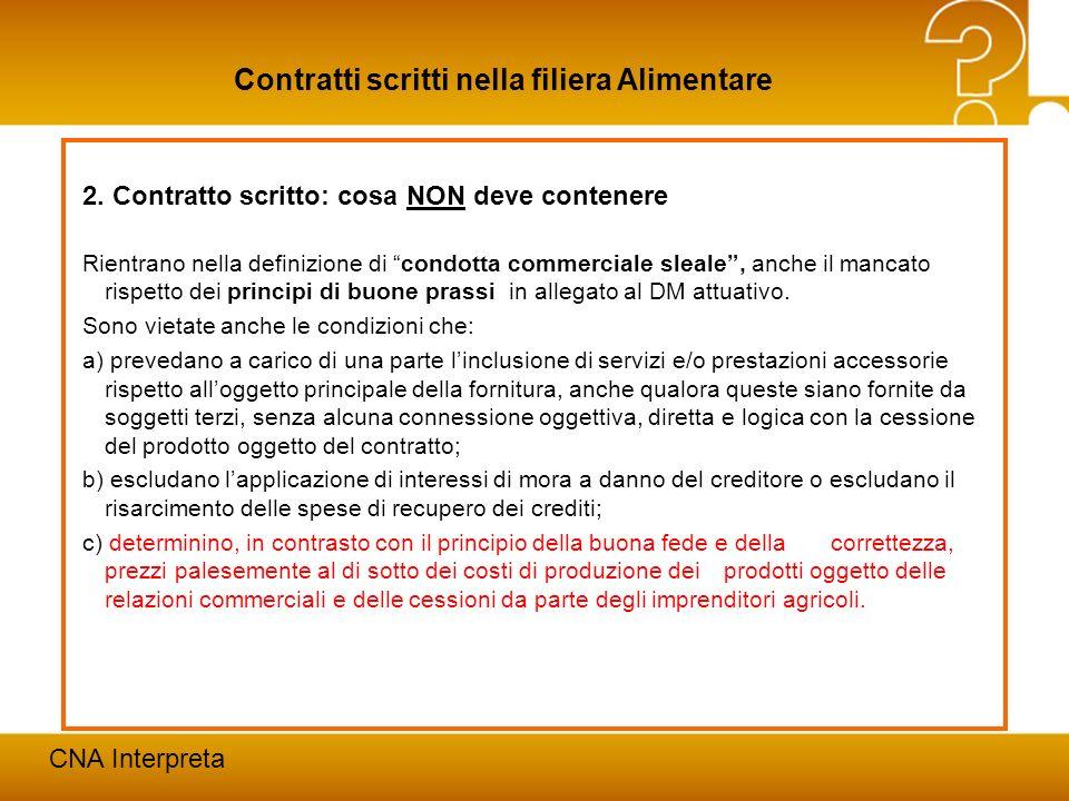 Modena, 24 febbraio 201216 Contratti scritti nella filiera Alimentare CNA Interpreta 2. Contratto scritto: cosa NON deve contenere Rientrano nella def