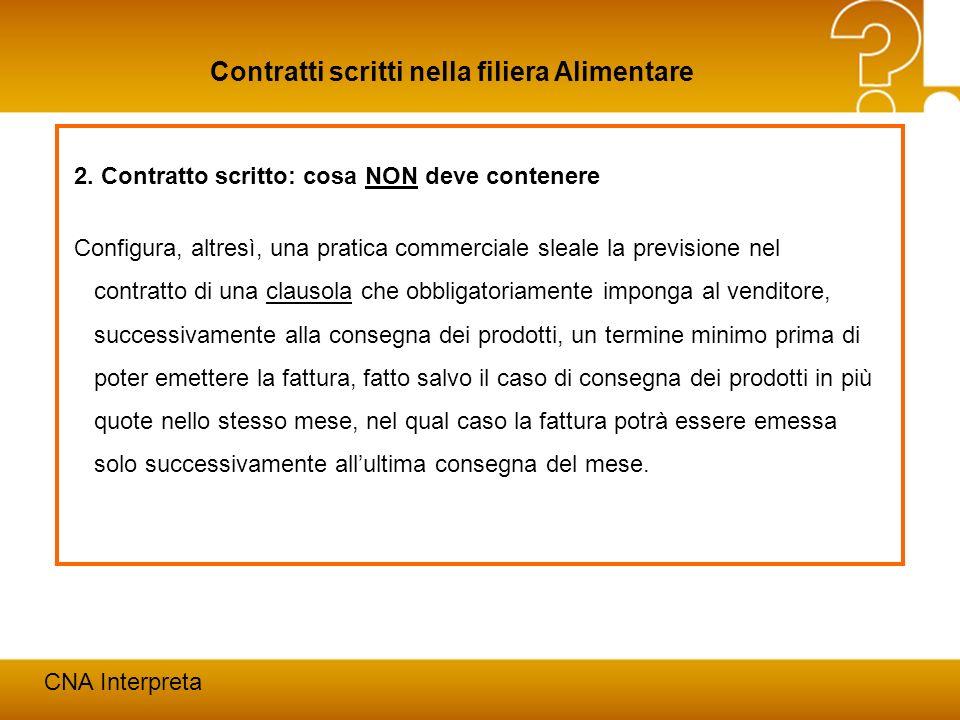 Modena, 24 febbraio 201217 Contratti scritti nella filiera Alimentare CNA Interpreta 2. Contratto scritto: cosa NON deve contenere Configura, altresì,