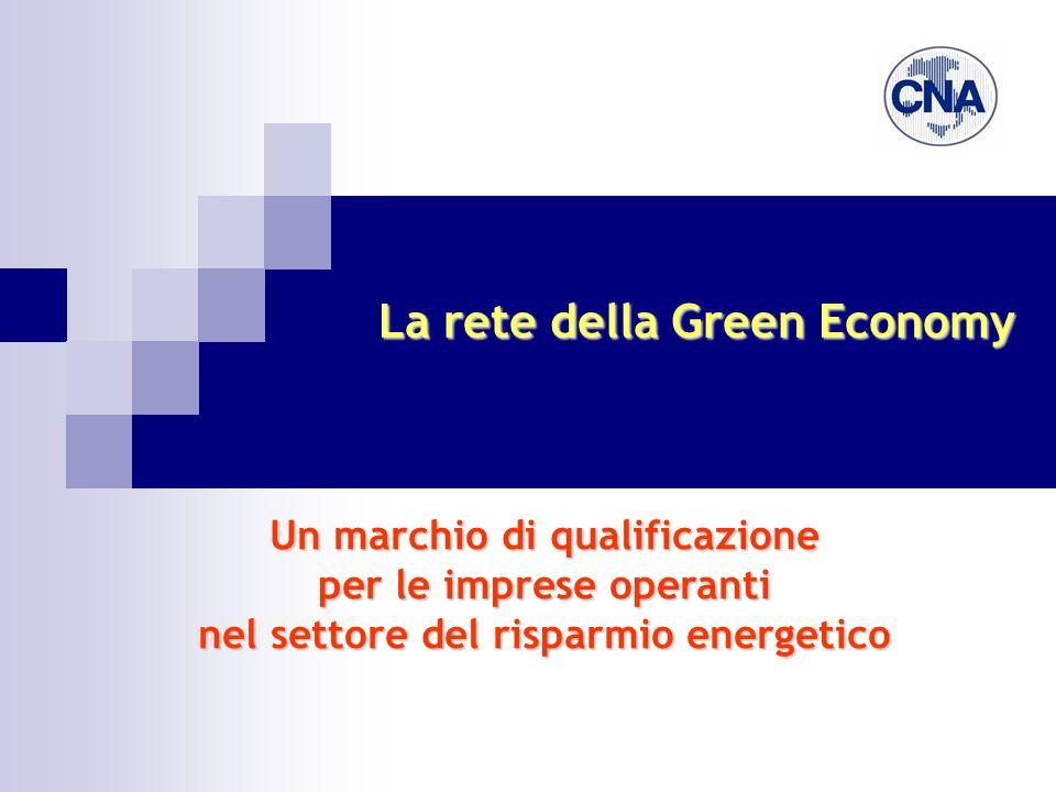 La rete della Green Economy Un marchio di qualificazione per le imprese operanti nel settore del risparmio energetico