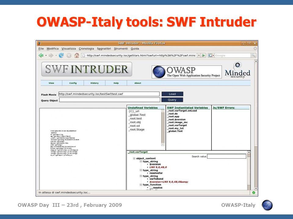 OWASP Day III – 23rd, February 2009 OWASP-Italy OWASP-Italy tools: SWF Intruder