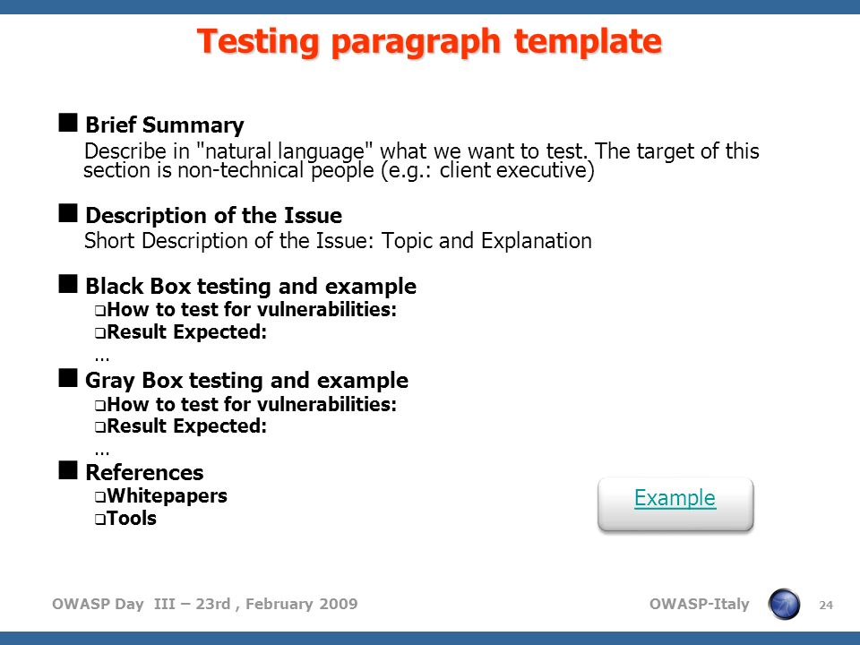 OWASP Day III – 23rd, February 2009 OWASP-Italy 24 Testing paragraph template Brief Summary Describe in