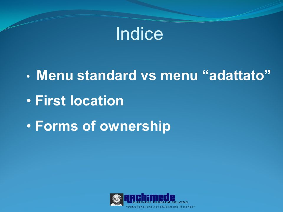 Indice Menu standard vs menu adattato First location Forms of ownership