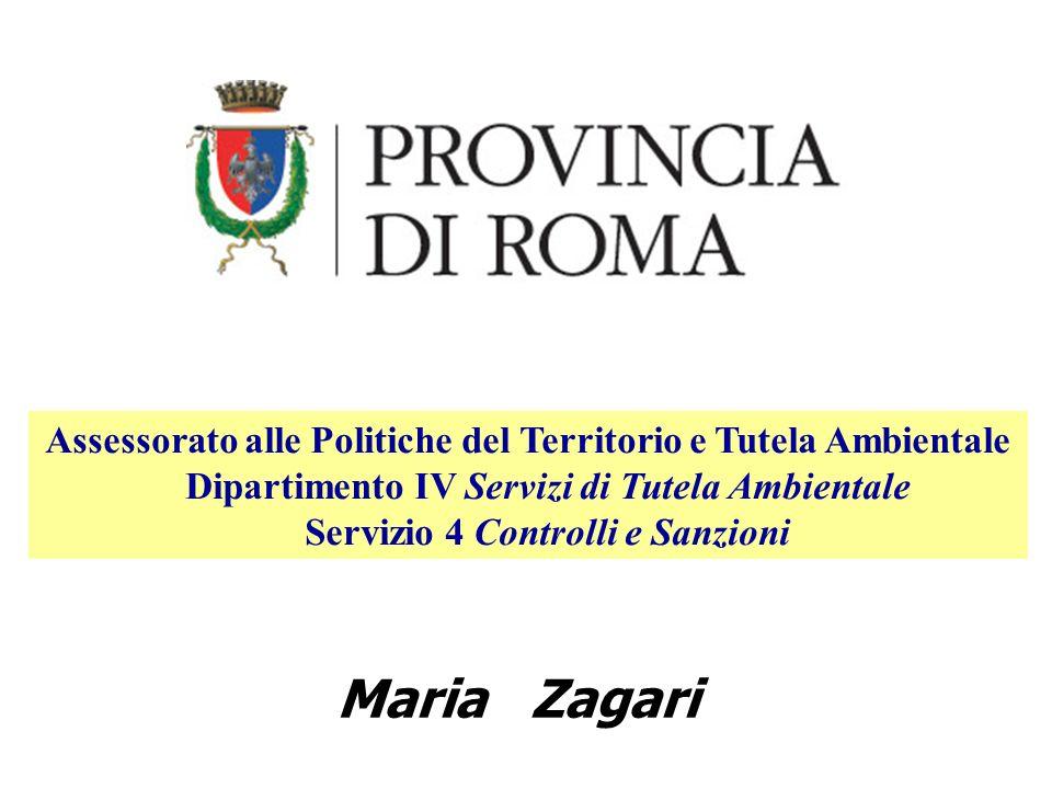 Maria Zagari Assessorato alle Politiche del Territorio e Tutela Ambientale Dipartimento IV Servizi di Tutela Ambientale Servizio 4 Controlli e Sanzioni