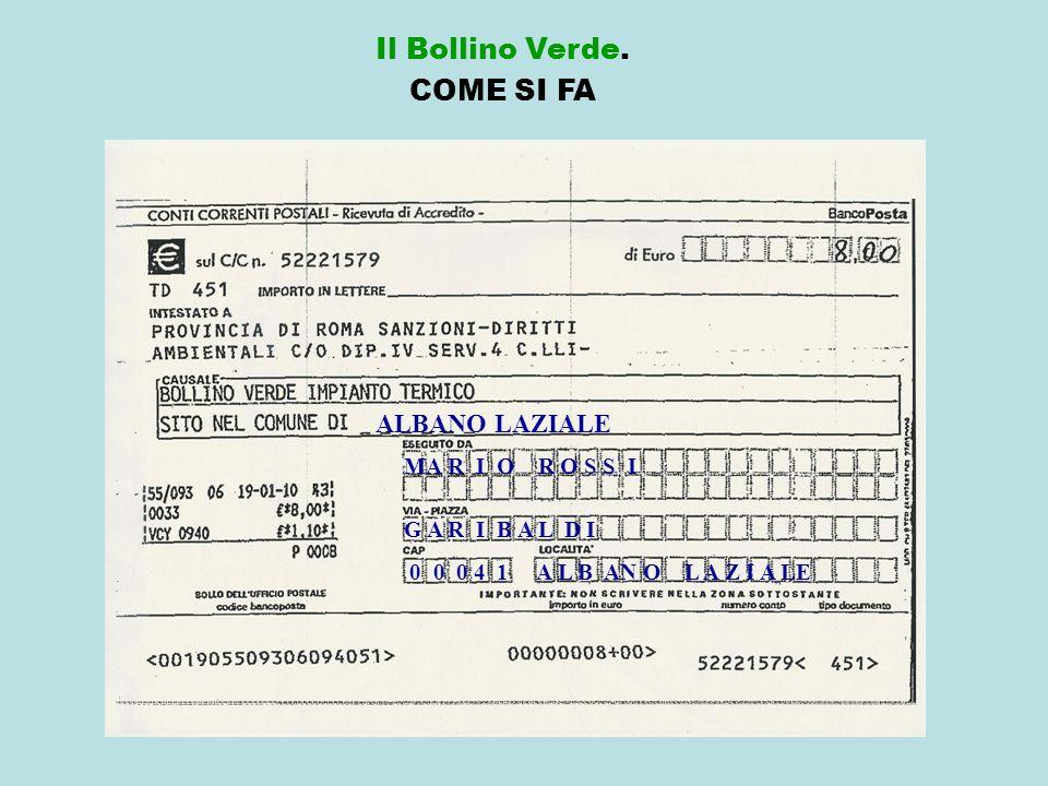 Il Bollino Verde. COME SI FA ALBANO LAZIALE MA R I O R O S S I G A R I B A L D I 0 0 0 4 1 A L B AN O L A Z I A LE