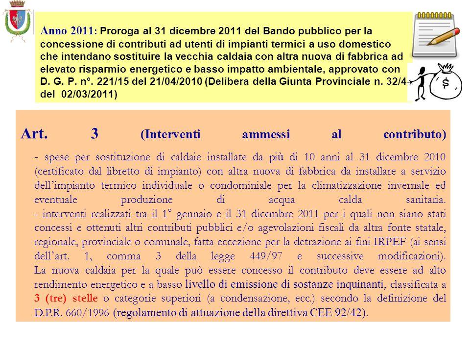 Art. 3 (Interventi ammessi al contributo) - spese per sostituzione di caldaie installate da pi ù di 10 anni al 31 dicembre 2010 (certificato dal libre