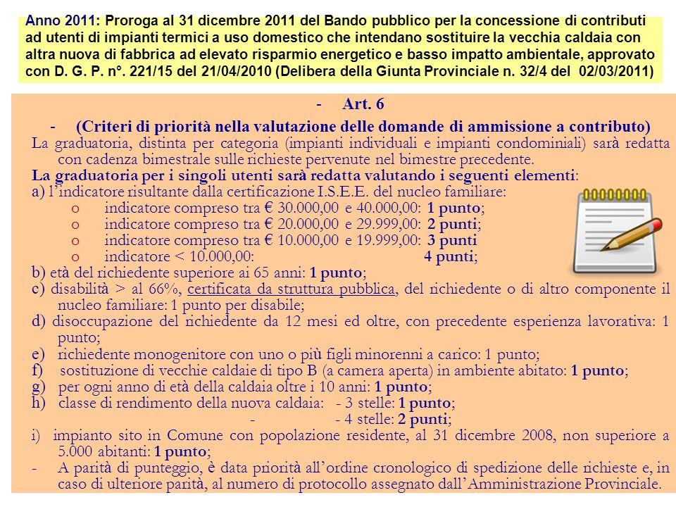 -Art. 6 -(Criteri di priorità nella valutazione delle domande di ammissione a contributo) La graduatoria, distinta per categoria (impianti individuali