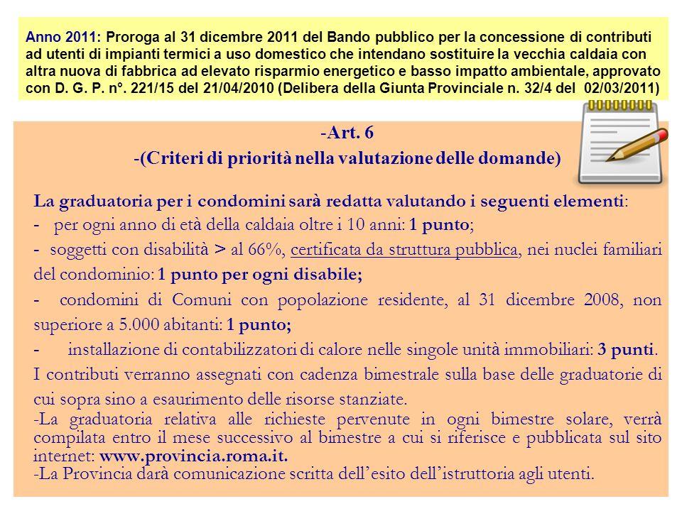-Art. 6 -(Criteri di priorità nella valutazione delle domande) La graduatoria per i condomini sar à redatta valutando i seguenti elementi: - per ogni